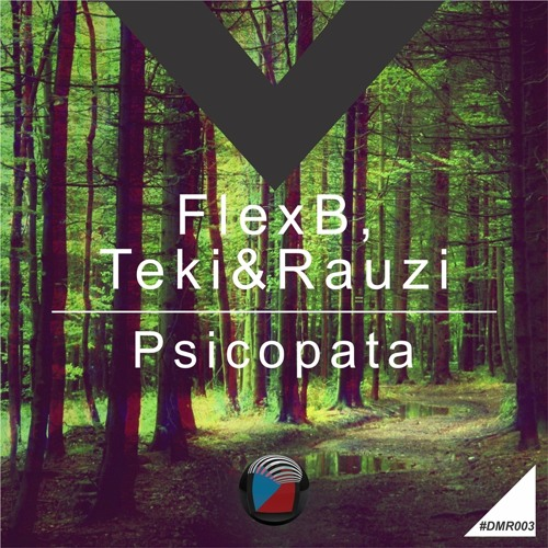 DMR003 - FlexB, Teki&Rauzi - Psicopata (Original Mix) OUT NOW! [Digiment Records]