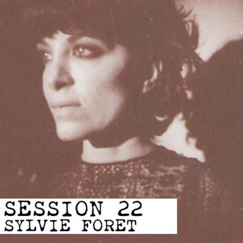 Sylvie Forêt: Session 22