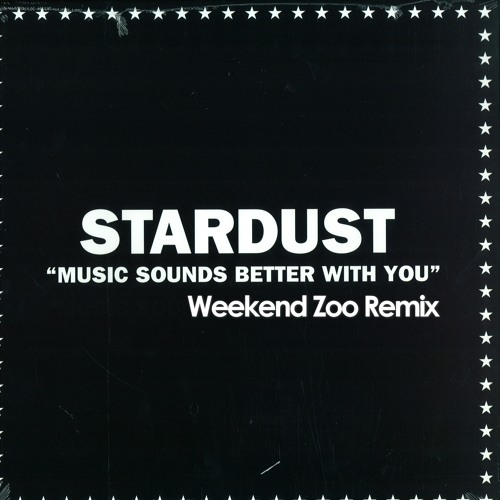 Stardust - Music Sounds Better With You (Weekend Zoo Remix)