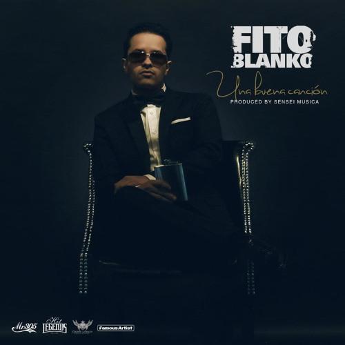 Fito Blanko - Una Buena Cancion