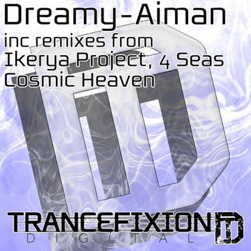Dreamy - Aiman (Original Mix) Trancefixion Digital