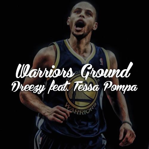 Dreezy - Warriors Ground (feat. Tessa Pompa)