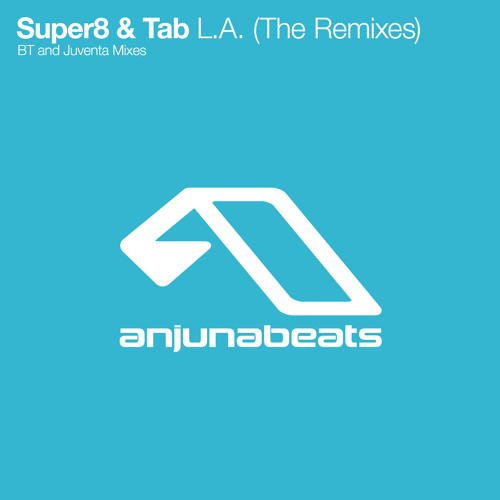 Super8 & Tab - L.A. (BT Remix)