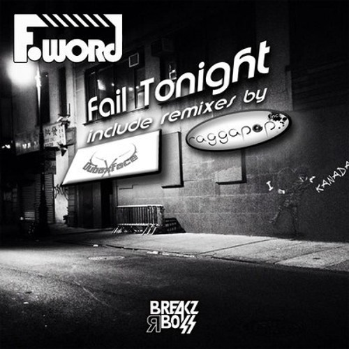 F-Word - Fail Tonight (Dubaxface Remix) OUT NOW on Beatport
