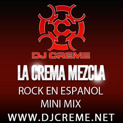 Dj Creme-Rock en Espanol Mini Mix (download at djcreme.net)