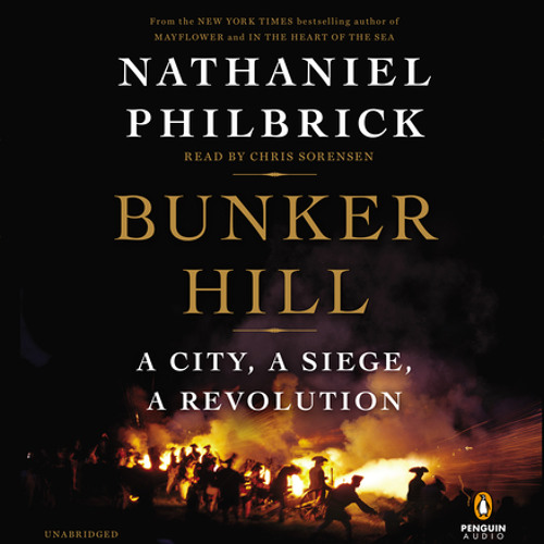 Bunker Hill by Nathaniel Philbrick, read by Chris Sorensen