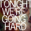 AREZZO - TONIGHT WE'RE GOING HARD (Original Vocal mix)