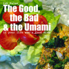 Ink Tales - The Good the Bad and the Umami: If Your Life was a Food Dish