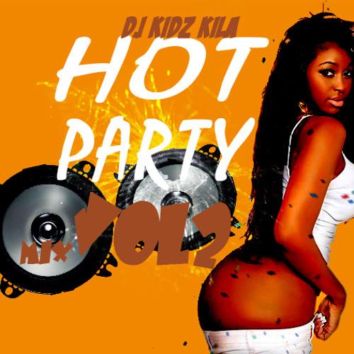 Hot Party Mix Vol.2 April 2013 - Deejay Kidz Kila