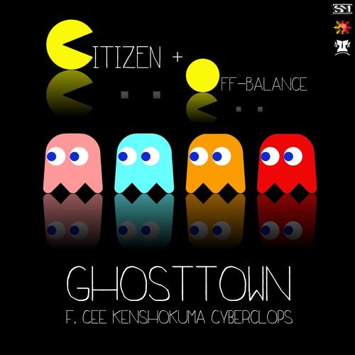 CTZN & Off-Balance - GhostTown (feat. Cee, Kensho Kuma & Cyberclops)