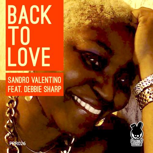 BACK TO LOVE - SANDRO VALENTINO FT DEBBIE SHARP PROMO