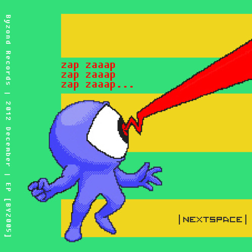 Nextspace - Zap Zaaap 'EP (first 100 Free Downloads!)
