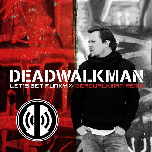 Jose 2 Hype - Let´s Get Funky ( DeadWalkman Remix )