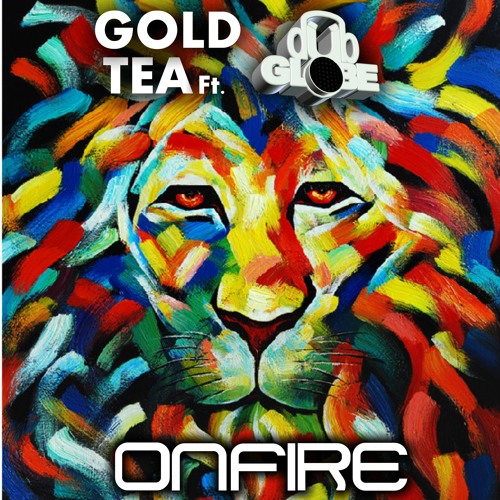 OnFire by DubGlobe ft. GoldTea (FD)