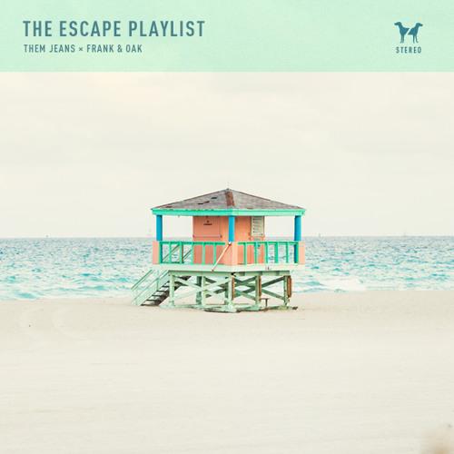 The Escape Playlist | Them Jeans X Frank & Oak
