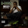 D-BOSS - Bricks & Bitches [#TrapTalkTuesday]