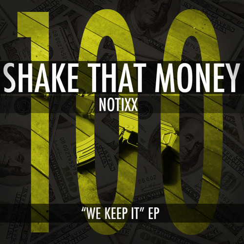 Notixx - Shake That Money [WE KEEP IT EP]