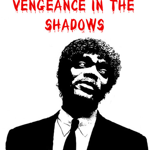 VENGEANCE IN THE SHADOWS