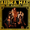 """Audra Mae & The Almighty Sound - """"The Real Thing"""""""