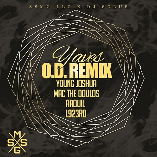 Yaves - OD Remix (feat. Young Joshua, Mac The Doulos, Aaquil & L923rd)