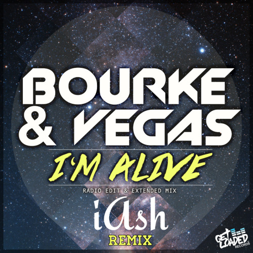 Bourke & Vegas - I'm Alive (iAsh Remix) [Free Download]