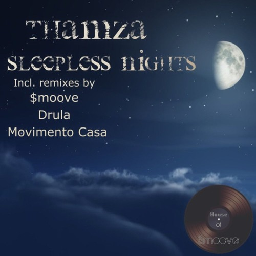 Thamza - Sleepless Nights (Smoove 2am Mix) - House of Smoove