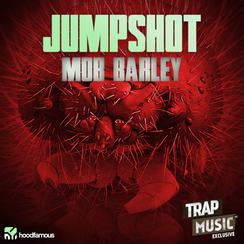 Mob Barley by Jumpshot - TrapMusic.NET Exclusive
