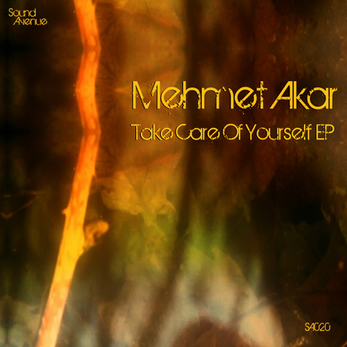 Mehmet Akar - Take Care Of Yourself (preview)