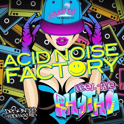 Acid Noise Factory - Feel The Rhythm (Radio Edit)