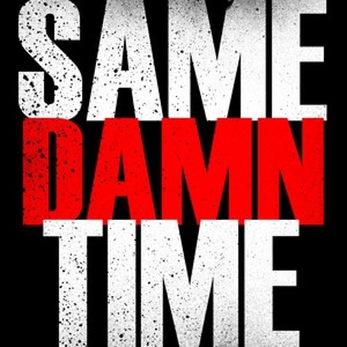 Future x Kingdom: Same Damn Time(Jimmy2times Blend)