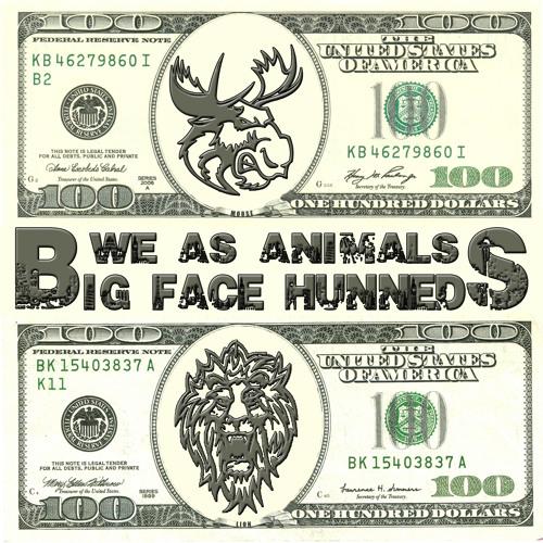 We As Animals - Big Face Hunneds (Original 108bpm-135bpm)