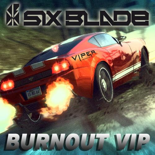 Six Blade - Burnout VIP (Free Download)