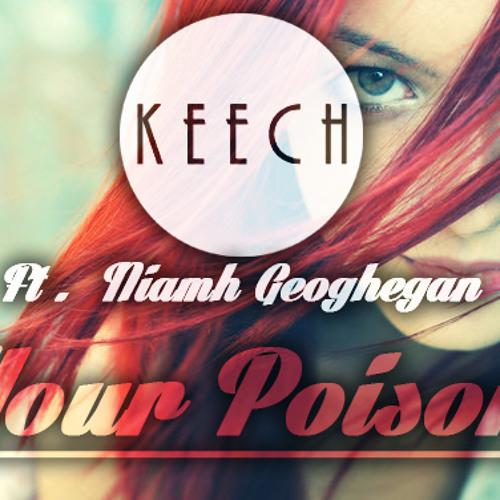 KeecH Ft. Niamh Geoghegan - Your Poison