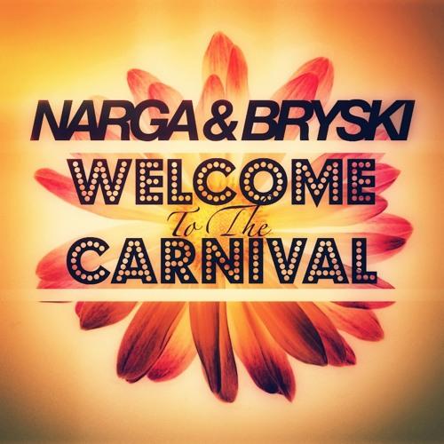 Narga & Bryski - Welcome To The Carnival (Original Mix)