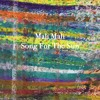 Mali Mali - Song For The Sun