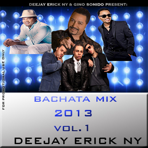 BACHATA MIX 2013 VOL.1 - DJ ERICK NY - GINO PRO