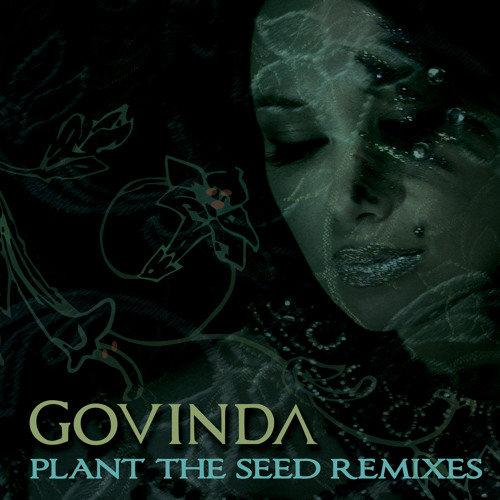 Govinda - Plant The Seed (MiHKAL REMiXXX)