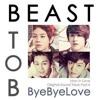 [FULL AUDIO] 비스트(BEAST) & 비투비(BTOB) -  BYE BYE LOVE mp3
