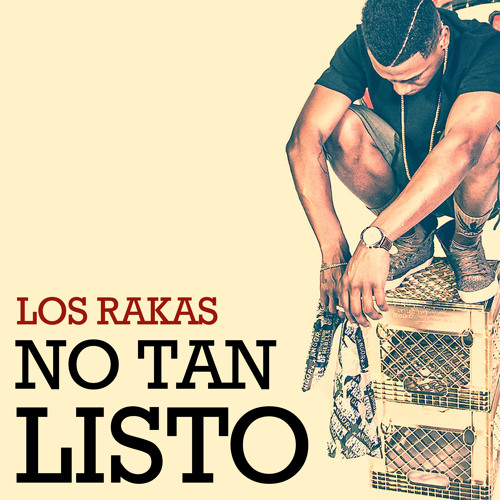 Los Rakas - No Tan Listo (Prod. by Yeti Beats)