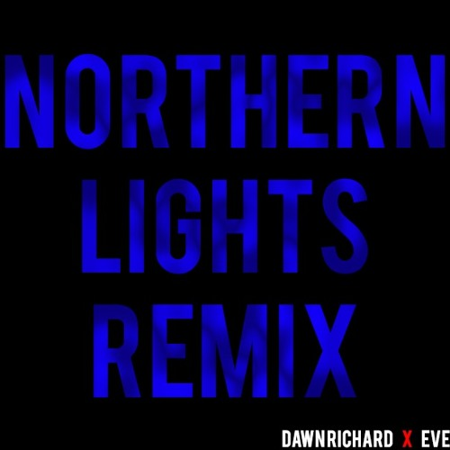 Northern Lights (Remix) featuring Eve