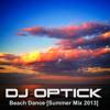 Dj Optick - Beach Dance [Summer mix 2013]
