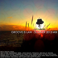 Erick Decks - Groove Is Law - Summer Mix 2013