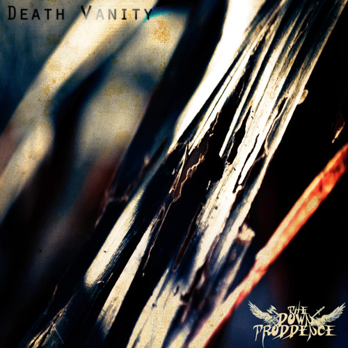 THE DOWN TRODDENCE-DEATH VANITY