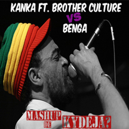 Kanka, Conquest Ft. Brother Culture - Benga (Mashup de Kydeja?)