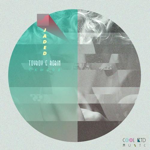 Jaded (Original Mix) - Toyboy & Robin