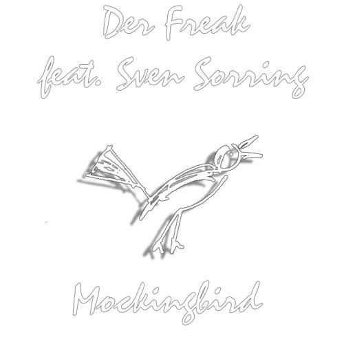 Der Freak feat. Sven Sorring - Mockingbird