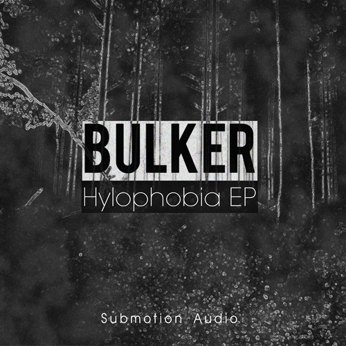 Bulker - Long Liz [Forthcoming Submotion Audio 'Hylophobia' EP]