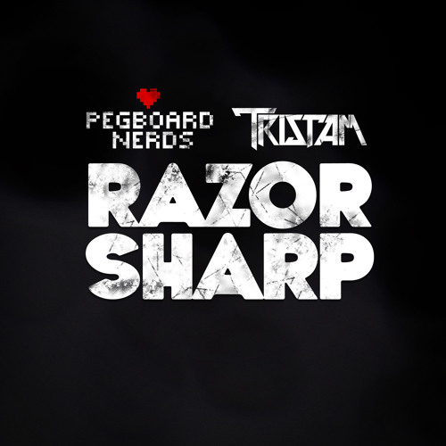 Pegboard Nerds & Tristam - Razor Sharp [OUT NOW]