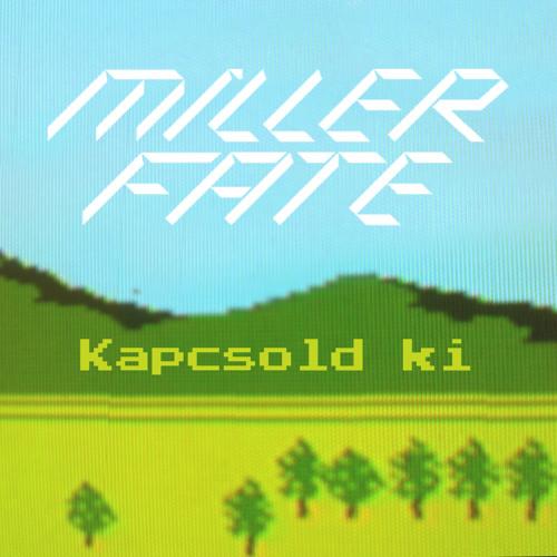 Miller Fate - Kapcsold ki