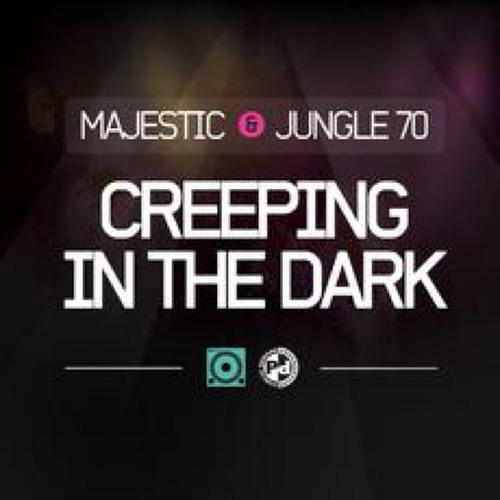 Majestic & Jungle70 - Creeping In The Dark